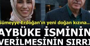 Aybüke ismini Cumhurbaşkanı Erdoğan istemiş