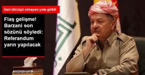 Barzani Nihai Kararını Açıkladı: Referandum Yapılacak