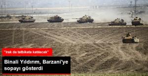 Başbakan Yıldırım, Barzani'ye Aba Altından Sopa Gösterdi: Irak da Tatbikata Katılacak