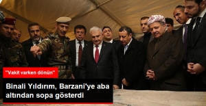 Binali Yıldırım'dan Barzani'ye Referandum Resti: Vakit Varken Bu Yanlıştan Dönün
