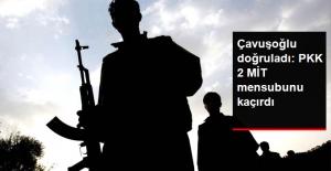 Çavuşoğlu Doğruladı: PKK 2 MİT Mensubunu Kaçırdı Ancak Pazarlık Yapılmıyor
