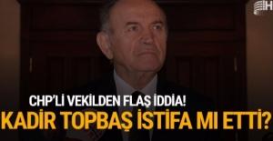 CHP'li vekilden flaş iddia! Kadir Topbaş istifa mı etti?