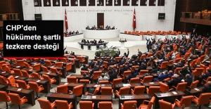 """CHP'den Hükümete Şartı Tezkere Desteği: TSK'nın Elini Güçlendirecekse """"Evet"""" Deriz"""