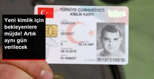 Çipli Kimlik Kartları Aynı Gün Verilebilecek