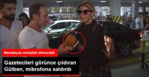 Gazetecileri Görünce Sinirlenen Gülben Ergen, Mikrofona Saldırdı