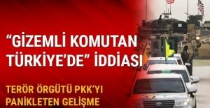 'Gizemli komutan Afrin'den çıkarak Türkiye'ye geldi' iddiası