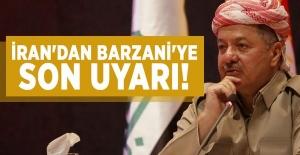 İran'dan Barzani'ye son uyarı