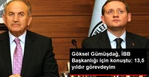 İstanbul Büyükşehir Belediyesi İçin Adı Geçen Göksel Gümüşdağ: Kim Seçilirse Arkasındayız