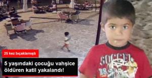 Mersin'de 5 Yaşındaki Suriyeli Çocuğu 25 Yerinden Bıçaklayarak Öldüren Katil Yakalandı