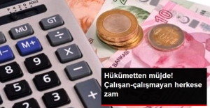 Ocak Ayında Çalışan-Çalışmayan Herkese Zam Yapılacak