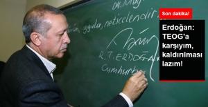 Son Dakika! Erdoğan: Ben TEOG#039;a...