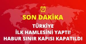 Türkiye'den Dikkat Çeken Hamle! Habur Sınır Kapısı Tek Taraflı Kapatıldı