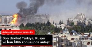 """Türkiye, Rusya ve İran İdlib'de Oluşturulacak """"Çatışmasızlık Bölgesi"""" Konusundan Anlaştı"""