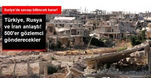 Türkiye, Rusya ve İran İdlib'e 500'er Gözlemci Gönderecek