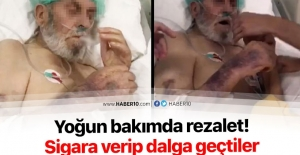 Yoğun bakımda rezalet! Sigara verip dalga geçtiler