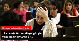 12 Soruda Üniversiteye Girişte Yeni Sınav Sistemi: Yükseköğretim Kurumları Sınavı