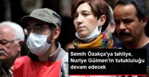 Açlık Grevindeki Semih Özakça'ya Tahliye, Nuriye Gülmen'in Tutukluluğu Devam Edecek