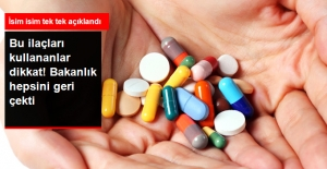 Bu İlaçları Kullananlar Dikkat! Sağlık Bakanlığı İsim İsim Açıklayıp Hepsini Geri Çekti