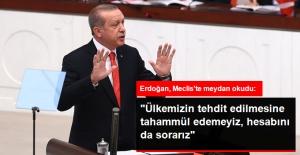 Erdoğan'dan Meclis'te Sert Sözler: Ülkemizin Tehdit Edilmesine Tahammül Edemeyiz