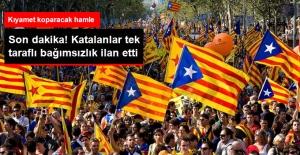 Katalanlar Tek Taraflı Bağımsızlık...