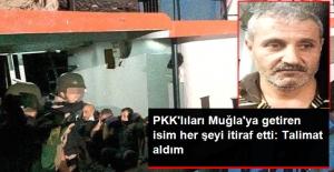 PKK'lıları Muğla'ya Getiren İsim Her Şeyi İtiraf Etti: Örgütten Talimat Aldım