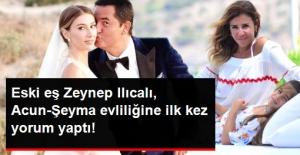 Şeyma-Acun Evliliğine Eski Eş Zeynep...