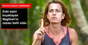 Eski Eşini Bıçaklayan Survivor Nagihan'a Mahkeme 3 Bin TL Para Cezası Verdi