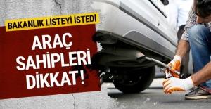 Araç sahipleri dikkat! Bakanlık tüm araçların listesini istedi