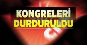 CHP'nin kongreleri durduruldu