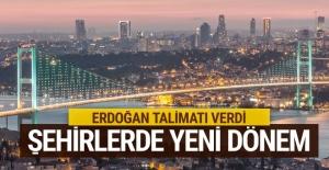 Erdoğan talimatı verdi büyük kentlerde yeni dönem