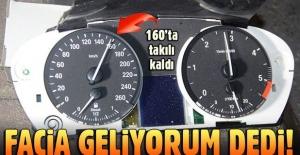 Hız ibresi 160 kilometrede takılı kaldı