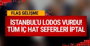 Lodos İstanbul'u vurdu! Tüm iç hat seferleri iptal
