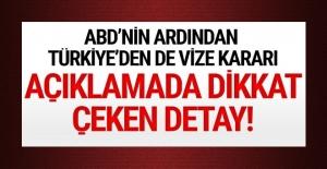 Türkiye'den ABD'nin vize kararıyla ilgili açıklama