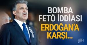 Abdullah Gül'le ilgili bomba FETÖ iddiası!
