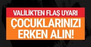 Adana Valiliği'nden kritik uyarı! Çocuklarınızı erken alın