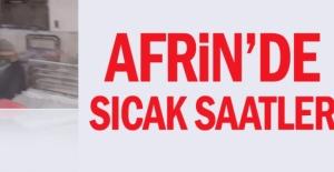 Afrin'de sıcak saatler
