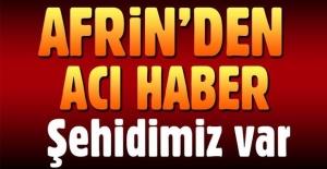 Afrin'den acı haber: Bir askerimiz şehit oldu