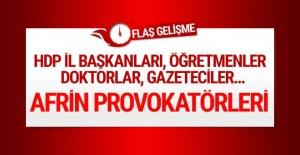 Afrin provokatörlerine gözaltı! HDP il başkanları da var..