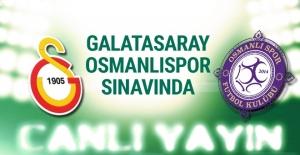 Galatasaray-Osmanlıspor maçı