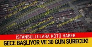 İstanbullulara kötü haber: Bu gece başlıyor, 30 gün sürecek!