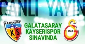 Kayserispor - Galatasaray maçı