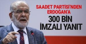 Saadet Partisi'nden Erdoğan'a 300 bin imzalı yanıt