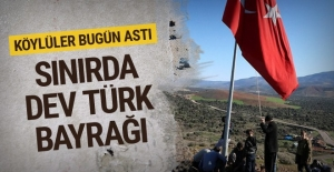 Sınırda dev Türk bayrağı! Köylüler bugün astı