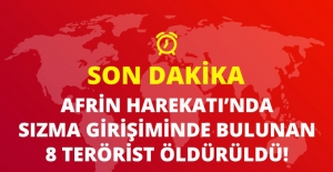 Son Dakika! Afrin'de Saldırı İçin Sızma Girişiminde Bulunan 8 Terörist Öldürüldü