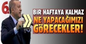 Son Dakika...Cumhurbaşkanı Erdoğan: Münbiç'te bir haftaya kalmaz neler yapacağımızı görecekler