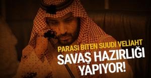 Suudi Veliaht savaşa hazırlanıyor: Parasını emdiler!