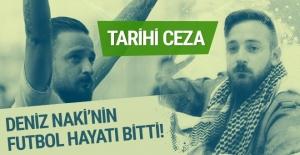 TFF'den Deniz Naki'ye tarihi ceza! Futbol hayatı bitti