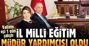 Vali Aktaş'ın eşi 24 saatte İl Milli Eğitim Müdür Yardımcısı oldu