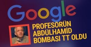 Google'u icat eden Abdülhamid Han'dır! Profesör TT oldu