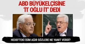 Filistin lideri Abbas ABD büyükelçisine 'it oğlu it' dedi